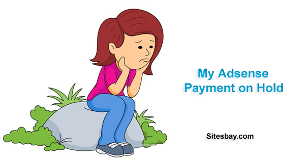 adsense payment on hold