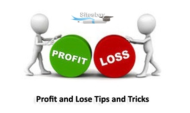 profit and lose tips and tricks
